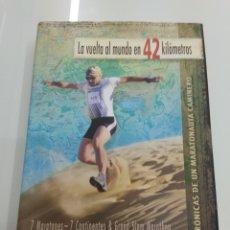 Coleccionismo deportivo: LA VUELTA AL MUNDO EN 42 KILOMETROS MIGUEL CASELLES MARATON ULTRAMARATON GALARLEIZ. Lote 161255093