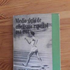 Coleccionismo deportivo: MEDIO SIGLO DE ATLETISMO ESPAÑOL JOSE COROMINAS 1964 COMITE OLIMPICO ESPAÑOL. Lote 161475906