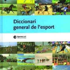 Coleccionismo deportivo: DICCIONARI GENERAL DE L'ESPORT (DICCIONARIO TÉRMINOS DEPORTIVOS EN CATALÁN) TERMCAT GENERALITAT. Lote 161566950