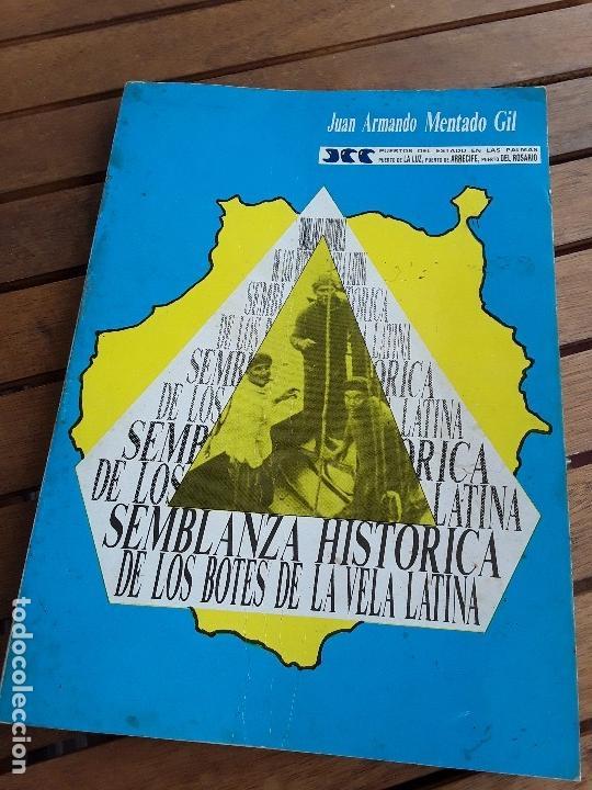 SEMBLANZA HISTÓRICA DE LOS BOTES DE LA VELA LATINA. CANARIAS, 1990. MUCHAS FOTOS. ÚNICO EN TC. (Coleccionismo Deportivo - Libros de Deportes - Otros)