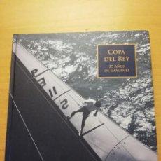 Coleccionismo deportivo: COPA DEL REY. 25 AÑOS DE IMÁGENES. Lote 161928682