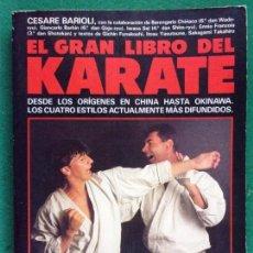 Coleccionismo deportivo: EL GRAN LIBRO DEL KARATE / CESARE BARIOLI / EDITORIAL DE VECCHI. 1989. Lote 162564898