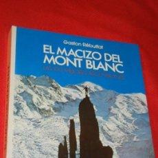 Coleccionismo deportivo: EL MACIZO DEL MONT BLANC. LAS 100 MEJORES ASCENSIONS, GASTON REBUFFAT - ED.RM 1976. Lote 162583226