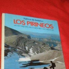 Coleccionismo deportivo: LOS PIRINEOS. LAS 100 MEJORES ASCENSIONES Y EXCUSIONES, PATRICE DE BELLEFON - ED.RM 1986. Lote 162583586