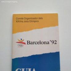 Coleccionismo deportivo: GUIA BARCELONA'92 JUEGOS OLÍMPICOS COMITÈ ORGANITZADOR DEL XXVNS JOCS OLÍMPICS. Lote 164805850