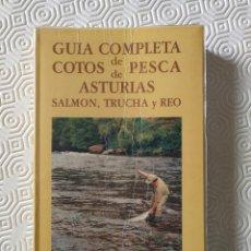 Coleccionismo deportivo: GUIA COMPLETA COTOS DE PESCA DE ASTURIAS SALMON TRUCHA Y REO. EDICIONES PARAISO 1993. ADOLFO CASERO.. Lote 164917930