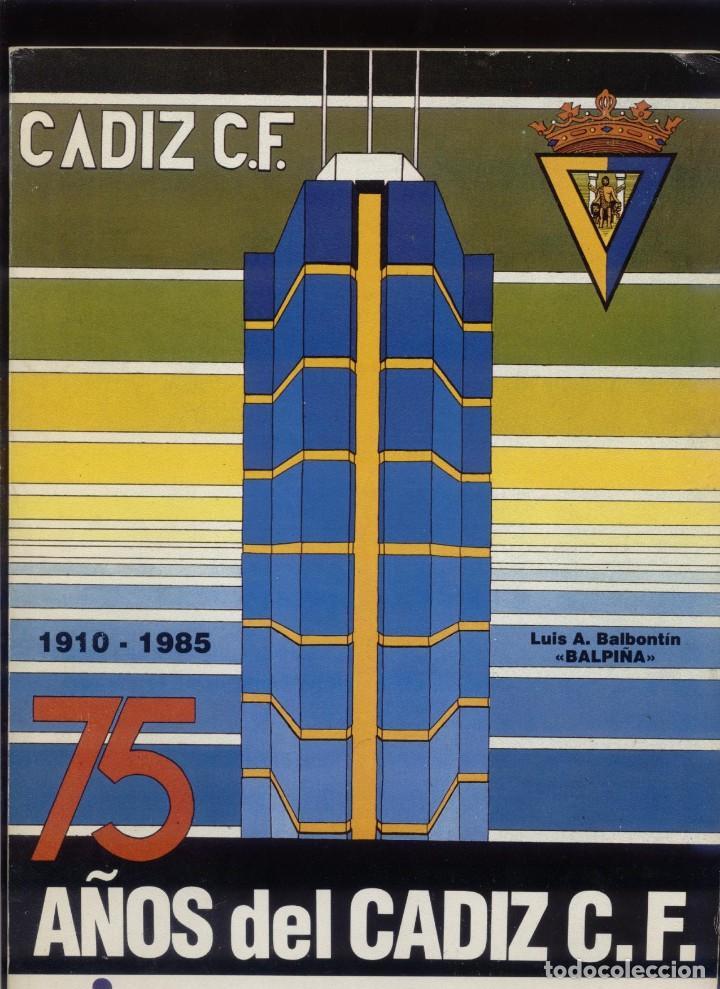 75 AÑOS DEL CÁDIZ C.F. 1910-1985 (Coleccionismo Deportivo - Libros de Deportes - Otros)