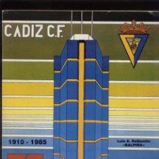 Coleccionismo deportivo: 75 AÑOS DEL CÁDIZ C.F. 1910-1985. Lote 164955934