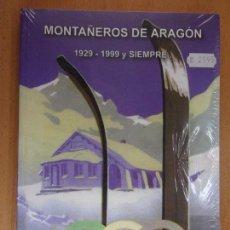 Coleccionismo deportivo: MONTAÑEROS DE ARAGÓN 1929-1999 Y SIEMPRE... / FERNANDO MARTÍNEZ DE BAÑOS CARRILLO / PRECINTADO. Lote 165000514