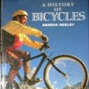 Coleccionismo deportivo: HISTORIA DE LA BICICLETA. DE LAS HOBBY HORSE A LAS MOUNTAIN BIKE. SERENA BEELEY. 1992.. Lote 165120914