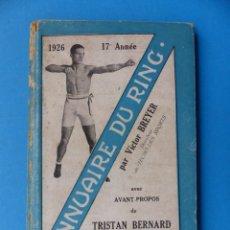 Coleccionismo deportivo: BOXEO - ANNUAIRE DU RING, PAR VICTOR BREYER - AÑO 1926. Lote 165640822