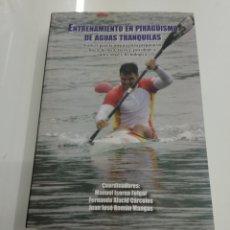 Coleccionismo deportivo: ENTRENAMIENTO EN PIRAGÜISMO DE AGUAS TRANQUILAS AVANCES PARA LA MEJORA VV.AA NUEVO AGOTADO. Lote 165647230