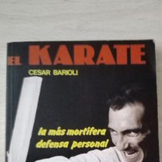 Coleccionismo deportivo: KARATE CESAR BARIOLI LA MÁS MORTÍFERA DEFENSA PERSONAL EDITORIAL DE VECCHI. Lote 166137874