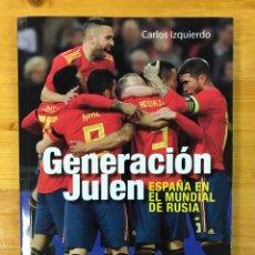 Coleccionismo deportivo: GENERACIÓN JULEN. ESPAÑA EN EL MUNDIAL DE RUSIA.. Lote 166183994