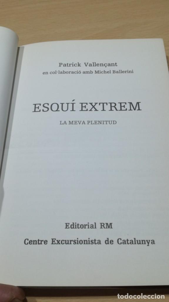 Coleccionismo deportivo: ESQUI EXTREM/ PATRICK VALLENÇANT/ CENTRE EXCURSIONISTA CATALUNYA- EN CATALAN/ ESCULTISMO MO - Foto 5 - 166227694