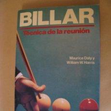 Coleccionismo deportivo: BILLAR TÉCNICA DE LA REUNIÓN. MAURICE DALY Y WILLIAM W. HARRIS. 4 EDICION. 1989.. Lote 166319826