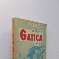 Coleccionismo deportivo: EL MONO GATICA Y YO - JORGE MONTES - CON DEDICATORIA AUTOGRAFIADA DEL AUTOR. Lote 166624202