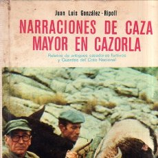Coleccionismo deportivo: NARRACIONES DE CAZA MAYOR EN CAZORLA. JUAN LUIS GONZALEZ- RIPOLL. CLUB EVEREST. 1974.. Lote 166752206