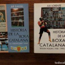Coleccionismo deportivo: HISTÒRIA DE LA BOXA CATALANA DE JULI LORENTE. 2 VOLÚMENES . TOT EDITORIAL. Lote 166842834
