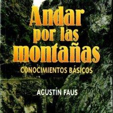 Coleccionismo deportivo: AGUSTÍN FAUS : ANDAR POR LAS MONTAÑAS CONOCIMIENTOS BÁSICOS (PALABRA, 1999). Lote 166912620