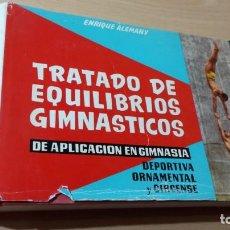 Coleccionismo deportivo: TRATADO DE EQUILIBRIOS GIMNÁSTICOS / ALEMANY SINTES / DEPORTIVA ORNAMENTAL CIRCO INDIVIDUAL GRUPOS. Lote 166972032