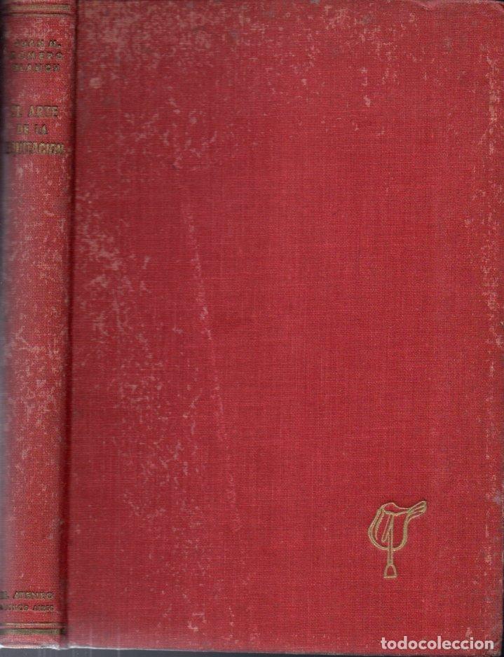 Coleccionismo deportivo: ROMERO BLANCH : EL ARTE DE LA EQUITACIÓN (EL ATENEO, 1945) PRIMERA EDICIÓN - Foto 2 - 167047680