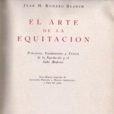Coleccionismo deportivo: ROMERO BLANCH : EL ARTE DE LA EQUITACIÓN (EL ATENEO, 1945) PRIMERA EDICIÓN. Lote 167047680