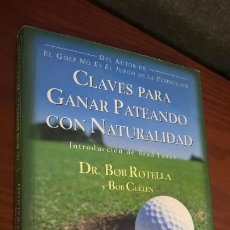 Coleccionismo deportivo: CLAVES PARA GANAR PATEANDO CON NATURALIDAD. GOLF. DR. BOB BOTELLA Y BOB CULLEN. TUTOR 2002. . Lote 167128700