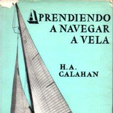Coleccionismo deportivo: CALAHAN : APRENDIENDO A NAVEGAR A VELA (JUVENTUD, 1964). Lote 167520460