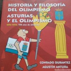 Coleccionismo deportivo: HISTORIA Y FILOSOFÍA DEL OLIMPISMO. ASTURIAS Y EL OLIMPISMO. 1896-2016. 120 AÑOD DE OLIMPISMO. CONRA. Lote 168788497