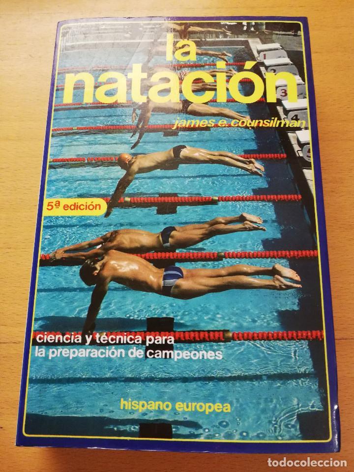LA NATACIÓN: CIENCIA Y TÉCNICA (JAMES A. COUNSILMAN) EDITORIAL HISPANO EUROPEA (Coleccionismo Deportivo - Libros de Deportes - Otros)
