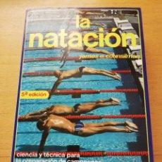 Coleccionismo deportivo: LA NATACIÓN: CIENCIA Y TÉCNICA (JAMES A. COUNSILMAN) EDITORIAL HISPANO EUROPEA. Lote 169026580