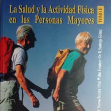 Coleccionismo deportivo: LA SALUD Y LA ACTIVIDAD FÍSICA EN LAS PERSONAS MAYORES : TOMO II / J. F. MARCOS BECERRO , ETC. 1995.. Lote 169055888