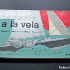 Coleccionismo deportivo: INICIACION A LA VELA MOORE BLUME. Lote 169594256