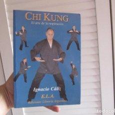 Coleccionismo deportivo: CHI KUNG EL ARTE DE LA RESPIRACION IGNACIO CALIZ. Lote 170817120