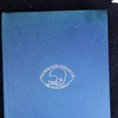 Coleccionismo deportivo: ILLUSTRATED HISTORY OF PRO FOOTBALL - BY ROBERT SMITH. 1977 EDICION PRINTED IN AMERICA. Lote 171417834