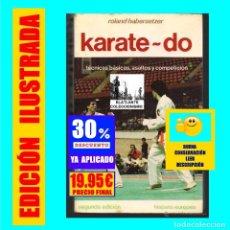 Coleccionismo deportivo: KARATE DO - TÉCNICAS BASICAS, ASALTOS Y COMPETICIÓN ROLAND HABERSETZER - HISPANO EUROPEA - 19.95 €. Lote 172025669