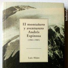 Coleccionismo deportivo: EL MONTAÑERO Y AVENTURERO ANDRES ESPINOSA (1903-1985) MONTAÑISMO - ALPINISMO - . Lote 172672052