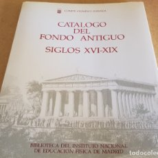Coleccionismo deportivo: COMITÉ OLÍMPICO ESPAÑOL / CATÁLOGO DEL FONDO ANTIGUO / SIGLOS XVI-XIX / OCASIÓN.. Lote 172930269