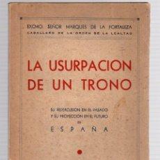 Coleccionismo deportivo: LA USURPACION DE UN TRONO. SU REPERCUSION EN EL PASADO Y SU PROYECCION EN EL FUTURO DE ESPAÑA. 1946. Lote 173196055