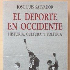 Coleccionismo deportivo: EL DEPORTE EN OCCIDENTE. HISTORIA, CULTURA Y POLÍTICA. JOSÉ LUIS SALVADOR. CÁTEDRA. 2004. COMO NUEVO. Lote 173546728