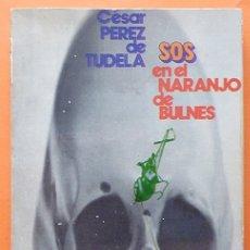 Coleccionismo deportivo: SOS EN EL NARANJO DE BULNES - CÉSAR PÉREZ DE TUDELA - CON DEDICATORIA AUTÓGRAFA - 1973. Lote 173806910