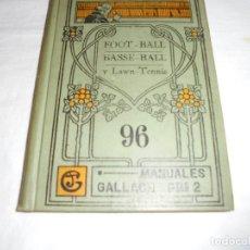 Coleccionismo deportivo: FOOT-BALL BASSE-BALL Y LAWN TENNIS.ALEJANDRO BARBA.MANUALES GALLACH 96.EDITORES SOLER. Lote 174037358