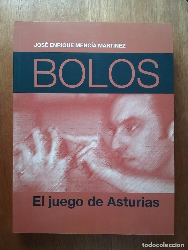 BOLOS EL JUEGO DE ASTURIAS, JOSE ENRIQUE MENCIA MARTINEZ, 2007 (Coleccionismo Deportivo - Libros de Deportes - Otros)