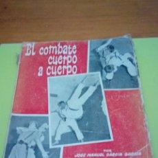 Coleccionismo deportivo: EL COMBATE CUERPO A CUERPO. POR JOSE MANUEL GARCIA GARCIA. EST22B2. Lote 174175435