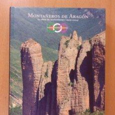 Coleccionismo deportivo: MONTAÑEROS DE ARAGON. 75 AÑOS DE MONTAÑISMO (1929-2004). Lote 174275509