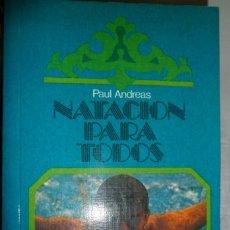 Coleccionismo deportivo: NATACIÓN PARA TODOS. PAUL ANDREAS. Lote 175117549