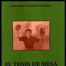 Coleccionismo deportivo: RAMON CABANELAS COMESAÑA. TENIS DE MESA. LOS COMIENZOS. PING PONG. GALICIA. Lote 211742420