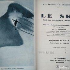Coleccionismo deportivo: ANTIGUO MANUAL DE ESQUÍ (GRENOBLE, 1936) - LE SKI PAR LA TECHNIQUE MODERNE. Lote 175295795