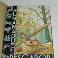 Coleccionismo deportivo: ALMANAQUE DEL PESCADOR. 1935 Y 1936. JOAQUÍN AROCA. EN UN SOLO TOMO, TIENEN 126 PÁGINAS Y 194 PAG. C. Lote 175562974